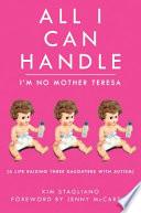 All I Can Handle: I'm No Mother Teresa