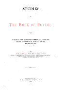 Studies in the Book of Psalms: being a critical and expository commentary, with doctrinal and practical remarks on the entire Psalter. [With the text.]