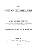 The Story of the Patriarchs  With a Preface by the Rev  W  Marsh