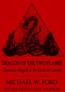 Dragon of the Two Flames   Demonic Magick   the Gods of Canaan