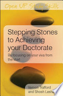 """Stepping Stones to Achieving Your Doctorate: Focusing on Your Viva from the Start"" by Vernon Trafford, Shosh Leshem"