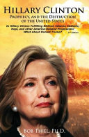 Hillary Clinton  Prophecy  and the Destruction of the United States  2nd Edition  Is Hillary Clinton Fulfilling Biblical  Islamic  Catholic  Buddhist
