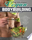 The Ultimate Vegan Bodybuilding Cookbook