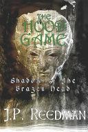 The Hood Game  Shadow of the Brazen Head