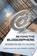Beyond the Blogosphere  Information and Its Children