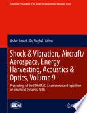 Shock   Vibration  Aircraft Aerospace  Energy Harvesting  Acoustics   Optics  Volume 9