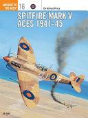 Spitfire Mark V Aces 1941–45