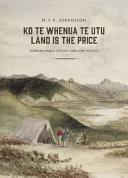 Ko te Whenua te Utu   Land is the Price