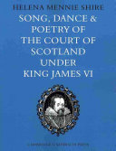 Song  Dance and Poetry of the Court of Scotland Under King James VI