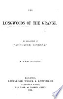 The Longwoods of the Grange  By the author of  Adelaide Lindsay  Mrs  Anne Marsh Book