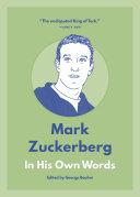 Mark Zuckerberg  In His Own Words