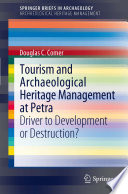 Tourism and Archaeological Heritage Management at Petra  : Driver to Development or Destruction?