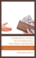 A Practical Guide to Fundraising for Small Museums