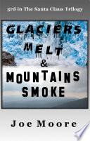 Glaciers Melt   Mountains Smoke