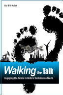 Walking the Talk  Engaging the Public to Build a Sustainable World