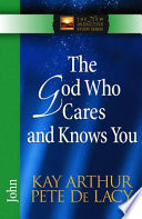 The God Who Cares and Knows You