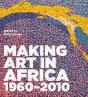 Making Art in Africa 1960 2010