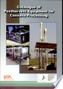 Catalogue Of Postharvest Equipment For Cassava Processing