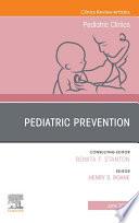 Pediatric Prevention  An Issue of Pediatric Clinics of North America  E Book