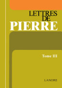 Lettres de Pierre tome 3