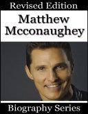 Matthew Mcconaughey - Biography Series