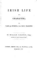 Irish Life and Character  or  Tales and stories of the Irish peasantry