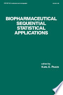 Biopharmaceutical Sequential Statistical Applications