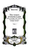 The Life and Works of Charles Lamb  The letters of Charles Lamb  newly arranged with additions