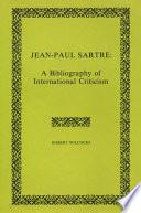 Jean-Paul Sartre: A Bibliography of International Criticism