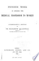 Pioneer Work In Opening The Medical Profession To Women