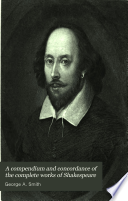 A Compendium And Concordance Of The Complete Works Of Shakespeare