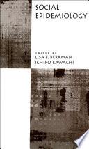 """Social Epidemiology"" by Lisa F. Berkman, Ichiro Kawachi"