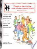 Physical Education Lesson Plans for Classroom Teachers
