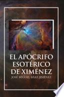 EL APÓCRIFO ESOTÉRICO DE XIMÉNEZ