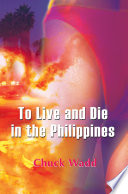 To Live and Die in the Philippines