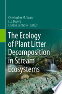 The Ecology of Plant Litter Decomposition in Stream Ecosystems Book