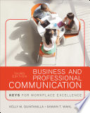 """Business and Professional Communication: KEYS for Workplace Excellence"" by Kelly M. Quintanilla, Shawn T. Wahl"