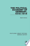 The Political Economy Of Germany 1815 1914