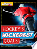 Hockey's Wickedest Goals!