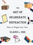 The Art of Deliberate Distraction Pdf/ePub eBook