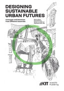 Designing Sustainable Urban Futures : Concepts and Practices from Different Countries