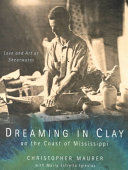 Dreaming in Clay on the Coast of Mississippi
