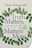 Truth Matters Life Matters More Book