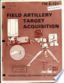 Field Artillery Target Acquisition