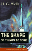 The Shape of Things To Come  Science Fiction Classic
