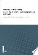 Modeling And Analyzing Knowledge Intensive Business Processes With Kmdl Book PDF