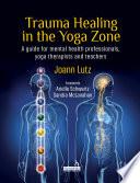 Trauma Healing in the Yoga Zone