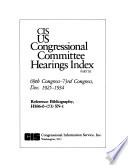 CIS US Congressional Committee Hearings Index  69th Congress 73rd Congress  5 v   Book