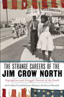 The Strange Careers of the Jim Crow North Pdf/ePub eBook
