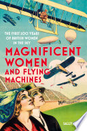 Magnificent Women and Flying Machines